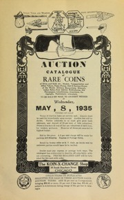 Auction catalog of rare coins of silver and gold, etc., medals, transportation and other tokens, paper money, odd & curious money of the world, military decorations, ... numismatic literature, to be sold by mail to the highest bidder ...  [05/08/1935]