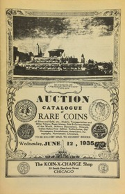 Auction catalog of rare coins of silver and gold, etc., medals, transportation and other tokens, paper money, odd & curious money of the world, military decorations, ... numismatic literature, to be sold by mail to the highest bidder ...  [06/12/1935]