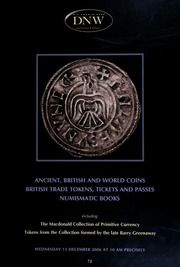 An auction of ancient, British and world coins, British trade tokens, tickets and passes, numismatic books, including the MacDonald collection of primitive currency, tokens from the collection formed by the late Barry Greenaway. [12/13/2006] (pg. 104)