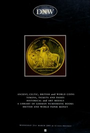 An auction of ancient, Celtic, British, and world coins, tokens, tickets and passes, historical and art medals, a library of German and other numismatic books, British and world paper money ... [03/21/2001]