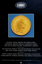 An auction of ancient, Celtic, British, and world coins, ... the Jean-Claude Baudey numismatic library, ... the Preston-Morley Buckinghamshire collection, part one, ... trade tokens from the Joel Spingarn collection, ... [11/28-29/2001]