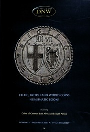 An auction of Celtic, British and world coins, numismatic books, including coins of German East Africa and South Africa. [12/17/2007]