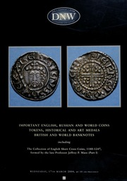 An auction of important English, Russian, and world coins, tokens, historical and art medals, British and world banknotes, including the collection of English short cross coins, 1180-1247, formed by the late Professor Jeffrey P. Mass (part 1) ... [03/17/2004] (pg. 104)