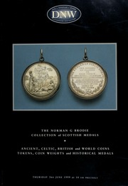 An auction of the Norman Brodie collection of Scottish medals, ... ancient, Celtic, British, & world coins, tokens, coin weights, and historical medals ... [06/03/1999]