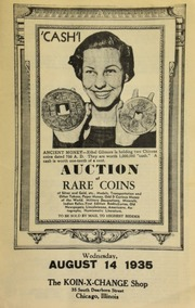 Auction of rare coins of silver and gold, etc., medals, transportation and other tokens, paper money, odd & curious money of the world, military decorations, ... numismatic literature, to be sold by mail to the highest bidder ... [08/14/1935]