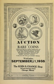 Auction of rare coins of silver and gold, etc., medals, transportation and other tokens, paper money, odd & curious money of the world, military decorations, ... numismatic literature, to be sold by mail to the highest bidder ... [09/11/1935]