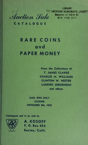Auction sale catalogue : rare coins and paper money : from the collections of T. James Clarke, Charles M. Williams, Clinton W. Hester, Laurids Jorgenson and others. [11/08/1955]
