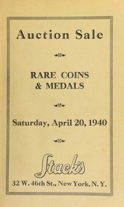 Auction sale : choice U.S., foreign ancient coins and medals from several important collections. [04/20/1940]