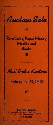 Auction sale of rare coins, paper money, medals and books, to be sold at mail order auction ... [02/23/1943]