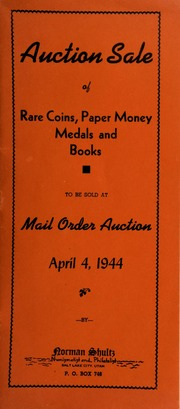Auction sale of rare coins, paper money, medals and books, to be sold at mail order auction ... [04/04/1944]