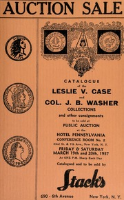Auction sale of rare coins and paper money from the collection of Leslie V. Case ... and Col. J. B. Washer ... [03/19/1937-03/20/1937]