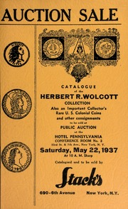 Auction sale of rare coins & paper money from the collection of Herbert R. Wolcott ... [05/22/1937]