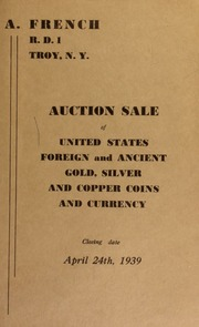 Auction sale of United States foreign and ancient gold, silver and copper coins and currency. [04/24/1939]