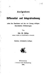 Aufgaben zur Differential-und Integralrechnung: Nebst den Resultaten und den ...