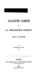 auguste comte and french positivism Advertisements: as a philosophical ideology and movement positivism first assumed its distinctive features in the work of the french philosopher auguste comte, who named the systematized science of sociology.