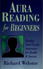 Aura reading for beginners : Webster, Richard : Free Download