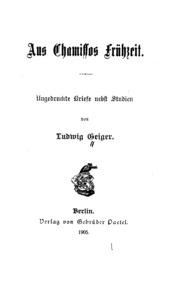 Aus Chamissos Frühzeit: Ungedruckte Briefe nebst Studien