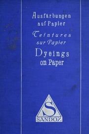 Ausfärbungen auf Papier = Teintures sur papier = Dyeings on paper