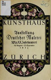 Ausstellung deutscher Malerei : XIX. und XX. Jahrhundert im Zürcher Kunsthaus : 19. August bis 23. September 1917