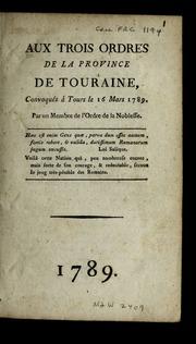 Aux Trois ordres de la province de Touraine : convoqués à Tours le 16 mars 1789