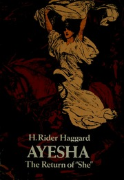 the character of the goddess ayesha in she a history of adventure a novel by h rider haggard Published in 1887, after being serialised in the graphic, she: a history of adventure stands at the beginning of modern fantasy literature this was the decade in which the expansion of historic time required by darwin and the geologists was established in.