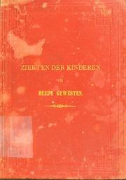 De ziekten der kinderen in heete gewesten [electronic resource] : een handboek voor moeders en opvoeders in de keerkringslanden