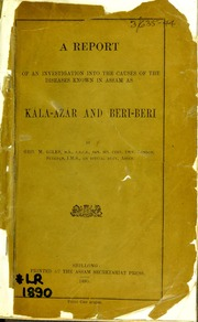 A report of an investigation into the causes of the diseases known in Assam as kála-azár and beri-beri / [electronic resource]