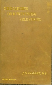 Cold-catching, cold-preventing, cold-curing [electronic resource]