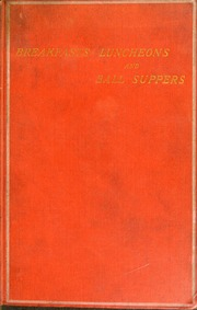 Breakfasts, luncheons, and ball suppers [electronic resource]