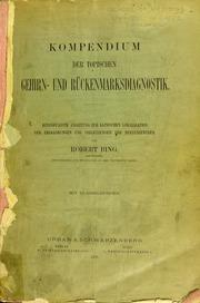Kompendium der topischen Gehirn- und Rückenmarksdiagnostik : kurzgefasste Anleitung zur klinischen Lokalisation der Erkrankungen und Verletzungen der Nervenzentren