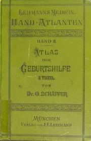 Atlas und Grundriss der Lehre vom Geburtsakt und der operativen Geburtshilfe