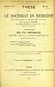 Sur une ophthalmie causÈe par la lumiËre Èlectrique : thËse pour le doctorat en mÈdecine - presentÈe par Charles Nodier.