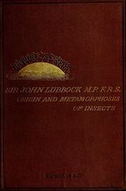 On the origin and metamorphoses of insects/ by Sir John Lubbock