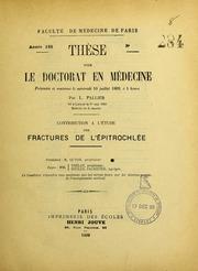 Contribution à l-étude des fractures de l-épitrochlée : thèse pour le doctorat en médecine présentée et soutenue le mercredi 10 juillet 1889, à 1 heure
