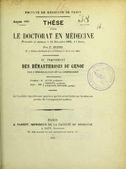 Du traitement des hémarthroses du genou par l-immobilisiation et la compression : thèse pour le doctorat en médecine présentée et soutenue le 12 décembre 1883, à 1 heure