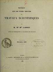 Notice sur les titres, services et travaux scientifiques de M. Hte bon Larrey : pour sa candidature à l-Académie des sciences, novembre 1867