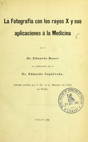 La fotografía con los rayos X y sus aplicaciones à la medicina