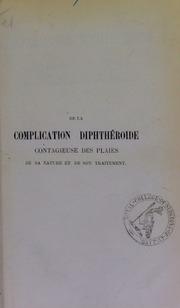 De la complication diphthéroïde contagieuse des plaies : de sa nature et de son traitement