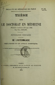Pathologie comparée : de l-ostéomalacie chez l-homme et les animaux domestiques : thèse pour le doctorat en médecine présentée et soutenue le 27 mars 1874