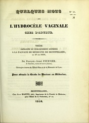 Quelques mots sur l'hydrocèle vaginale chez l'adulte : thèse présentée et publiquement soutenue à la Faculté de médecine de Montpellier, le 17 mai 1836