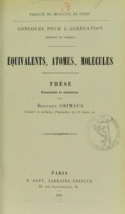 Équivalents, atomes, molécules : thèse présentée et soutenue par Édouard Grimaux