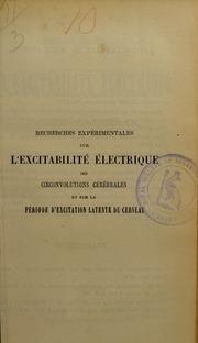 Recherches expérimentales sur l-excitabilité électrique des circonvolutions cérébrales et sur la période d-excitation latente du cerveau