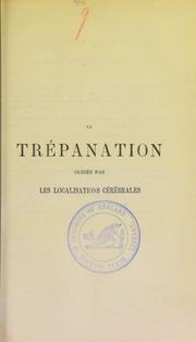 Étude historique et clinique sur la trépanation du crâne : la trépanation guidée par les localisations cérébrales
