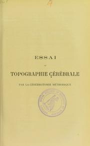 Essai de topographie cérébrale par la cérébrotomie méthodique : conservation des pièces normales et pathologiques par un procédé particulier