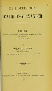 De l'opération d'Alquié-Alexander : thèse présentée et publiquement soutenue devant la Faculté de médecine de Montpellier le vendredi 17 mai 1901