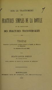 Sur le traitement des fractures simples de la rotule et en particulier des fractures transversales : thèse présentée et publiquement soutenue devant la Faculté de médecine de Montpellier le vendredi 25 avril 1902