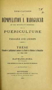 Des causes de dépopulation à Madagascar et des moyens d'y remédier par la puériculture : parallèle avec l'Europe : thèse présentée et publiquement soutenue à la Faculté de médecine de Montpellier le 3 mai 1902