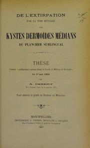 De l'extirpation par la voie buccale des kystes dermoïdes médians du plancher sublingual : thèse présentée et publiquement soutenue devant la Faculté de médecine de Montpellier le 17 mai 1902