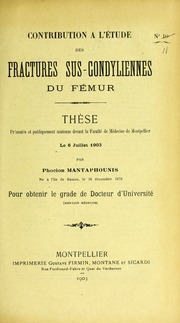 Contribution à l-étude des fractures sus-condyliennes du fémur : thèse présentée et publiquement soutenue devant la Faculté de médecine de Montpellier le 6 juillet 1903