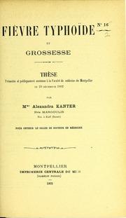 Fièvre typhoïde et grossesse : thèse présentée et publiquement soutenue à la Faculté de médecine de Montpellier le 20 décembre 1902